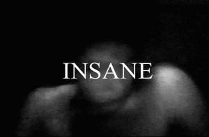 Insane by xxxfreddyxx