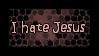 I hate Jesus by BlackJill