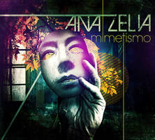 Ana Zelia: Mimetismo by wilminetto