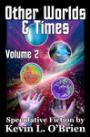 eBook Cover: Other Worlds and Times Volume 2 by TeamGirl-Differel