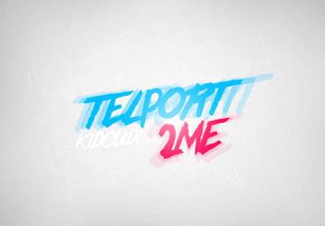 Teleport2Me by Antony99