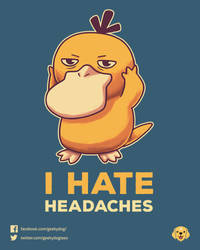 I Hate Headaches by Geekydog