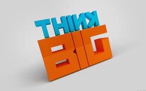Think BIG by ZULU-CAL
