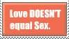Love doesnt equal sex stamp by Narukami90