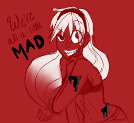 We're All A Little MAD by SilverbloodAlchemist