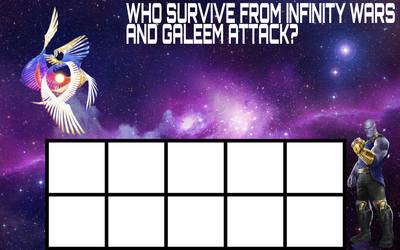 Survive From Infinity Wars and Galeem Attack Meme by NERDGUY2000