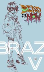 DEAD NOW : Braz by reyyyyy