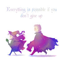 Everything is possible if you don't give up by DragonflyEmpress