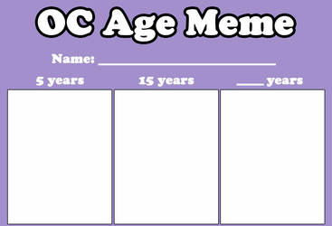OC Age Meme by LitaOliveira