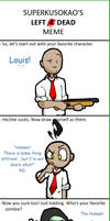 Left 4 Dead Meme by Slushy-man