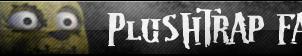 Plushtrap Button by AftonTrash