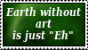 Earth without Art - Stamp - by Gewalgon
