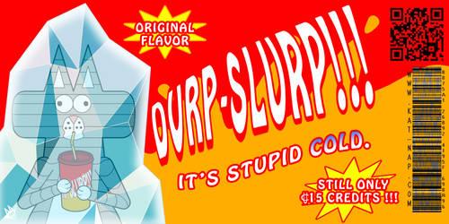 Durp Slurp Future Ad by cobaltkatdrone