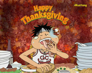 Happy Thanksgiving from Luffy by Flaming-Mustang