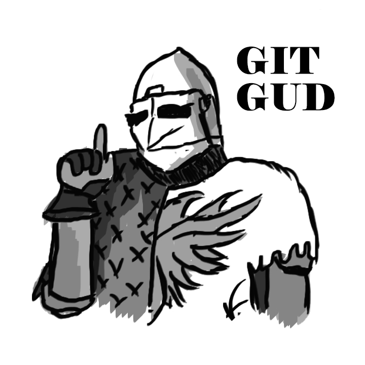 Git Gud Knight Meme By Lordvampirak On Deviantart