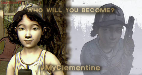 #MyClementine - 'Who will you become?' by LadyKillerYT