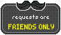 Requests - FRIENDS ONLY by PrinceProcrastinate
