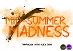 Mid-Summer Madness Poster by timmoproductions