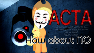 ACTA - How about NO by Sueroski