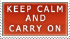 Keep Calm and Carry On by Sicklesium