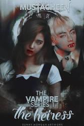 The Vampire Series 1: The Heiress: mustacheen by SunnyTorresMorgan
