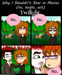 Why I Shouldn't Star in Movies : Twilight by kcday