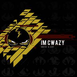 Im Cwazy - Dupstep N Stuff by Axeraider70