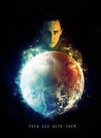 Then die with them- Loki by ImFayth