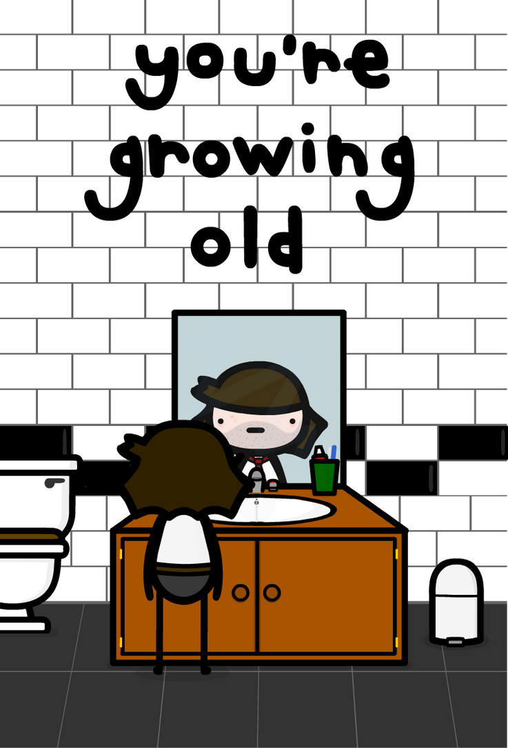 youre growing old by sooperdave
