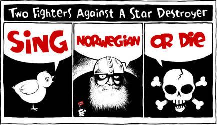 Sing Norwegian or Die by bornirritating