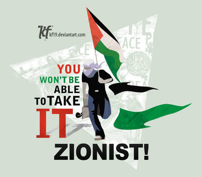 YOU WON'T ZIONIST! by kf19