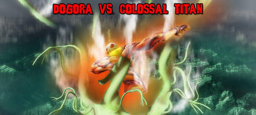 KWCB - Dogora vs. Colossal Titan by KaijuX