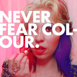 Never Fear Colour by harajukumatt