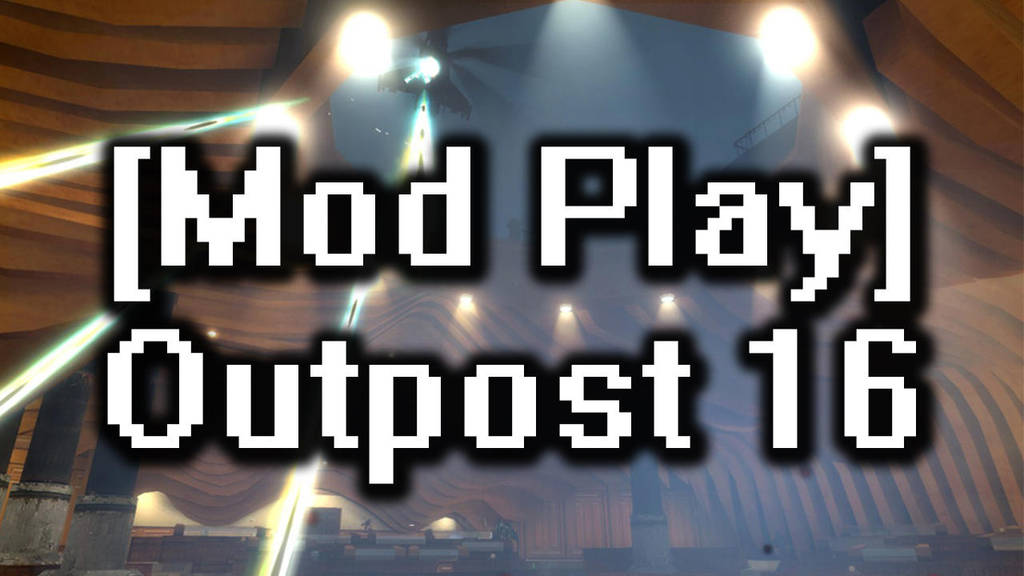 [Mod Play] Outpost 16 - Half-Life 2 Episode 2 by Null-Entity
