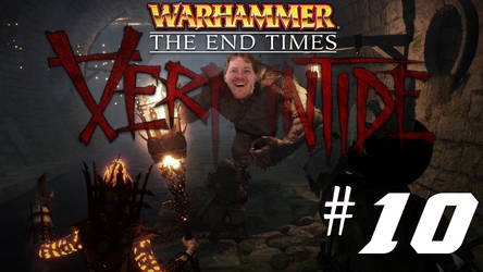 [Two Friends Play] Vermintide #10-The Enemy Below by Null-Entity