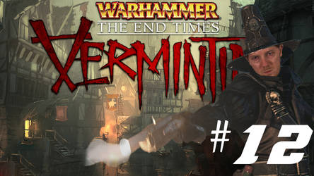 [Two Friends Play] Vermintide #12 - Waterfront by Null-Entity