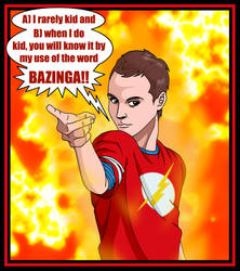 Beware of the BAZINGA 1 by deanfenechanimations