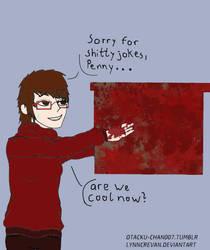 Sorry, Penny... by LynnCrevan
