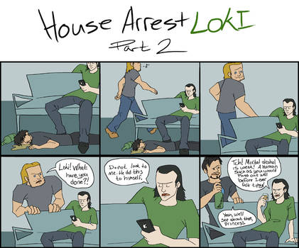 House Arrest Loki 2 by SMachajewski
