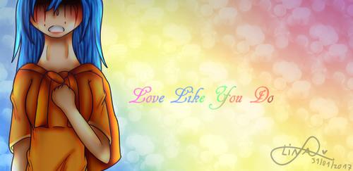 Love Me Like You Do-Liki by rainbowangeliccomics
