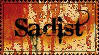 Sadist Stamp by Greetings-I-Am-S