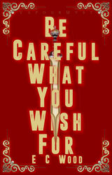 Be Careful What You Wish For by VapourMyst