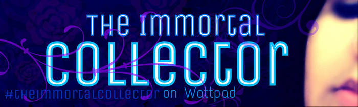 FB banner: The Immortal Collector by appletwilight