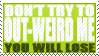 Out-Weird stamp by twisted-aya-brea