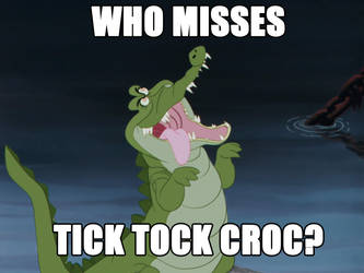 Who Misses Tick Tock Croc? by JapaneseGodzilla1954
