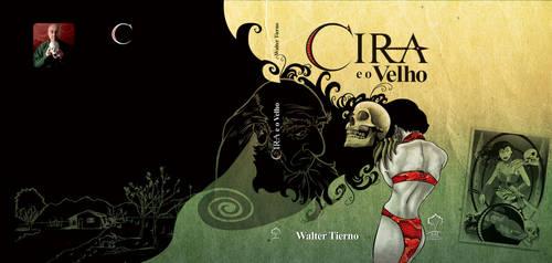 Capa de Cira e o Velho amarela by waltertierno