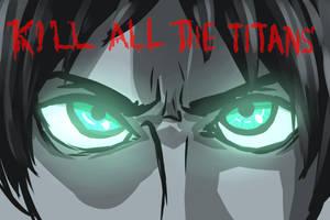 KILL ALL THE TITANS by lord-rav3n