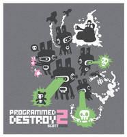 Programmed 2 Destroy by cronobreaker