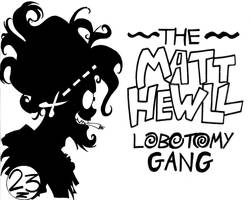 Matt Hewll Lobotomy Gang by AaronSmurfMurphy