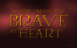 Where Dwell the Brave at Heart by Inspirement